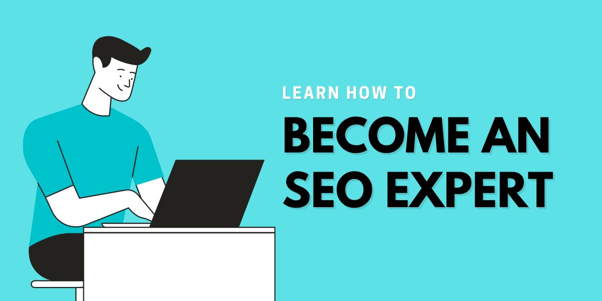 How to Become an SEO Expert - Viken Patel